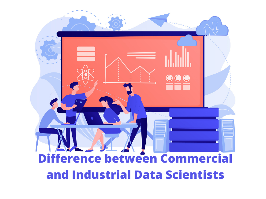 Difference between Commercial and Industrial Data Scientists